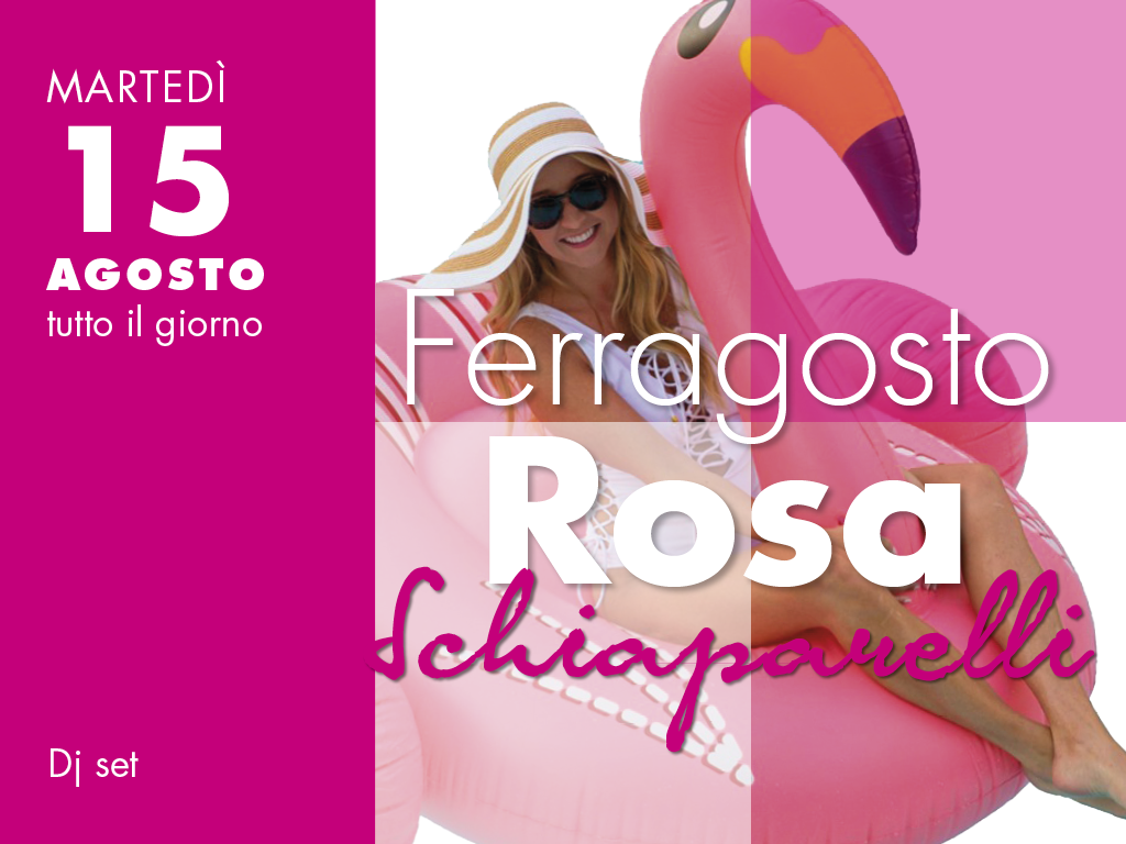 braque_facebook_post_eventi_ferragosto_rosa_schiaparelli